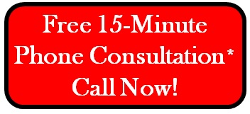 Free 15 Minute Phone Consultation. Call Now!